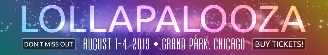 Lollapalooza 2019, August 1-4, Grand Park, Chicago